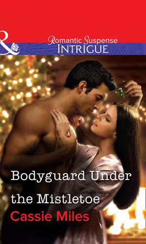 bodyguard-under-the-mistletoe-mills-and-boon-intrigue