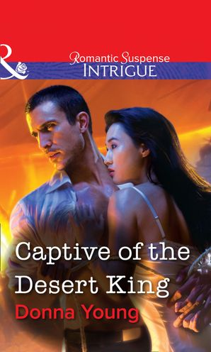 Captive of the Desert King (Mills & Boon Intrigue)