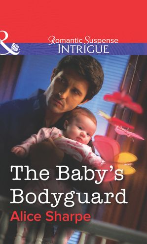 the-babys-bodyguard-mills-and-boon-intrigue