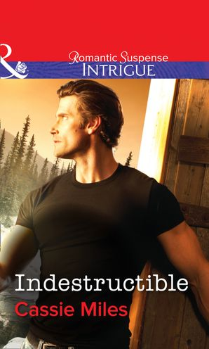 Indestructible (Mills & Boon Intrigue) eBook First edition by Cassie Miles