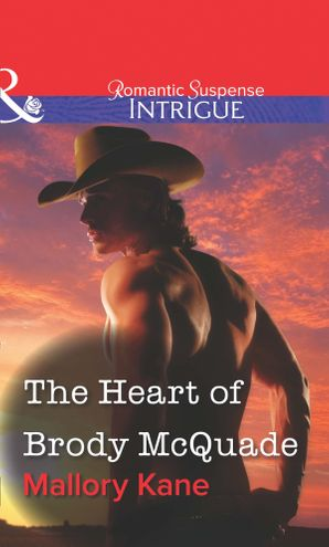 The Heart of Brody McQuade (Mills & Boon Intrigue) eBook First edition by Mallory Kane