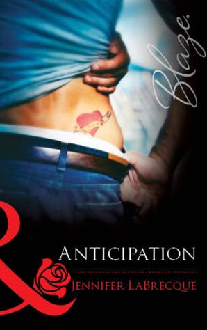 Anticipation (Mills & Boon Blaze) eBook First edition by Jennifer LaBrecque