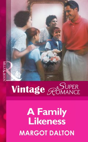 A Family Likeness (Mills & Boon Vintage Superromance) eBook First edition by Margot Dalton