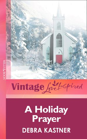 A Holiday Prayer (Mills & Boon Vintage Love Inspired)