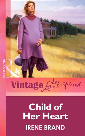 Child of Her Heart (Mills & Boon Vintage Love Inspired)