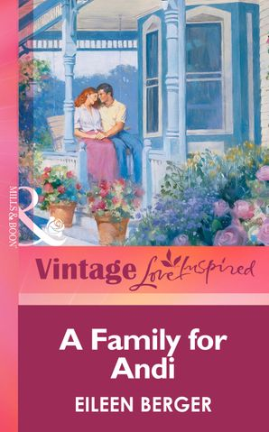 A Family For Andi (Mills & Boon Vintage Love Inspired)