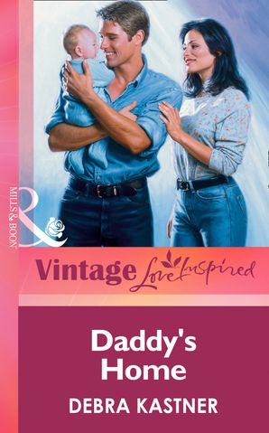 Daddy's Home (Mills & Boon Vintage Love Inspired)