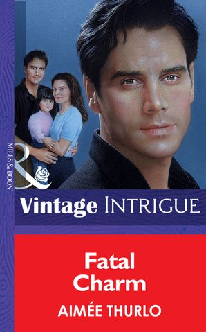 Fatal Charm (Mills & Boon Vintage Intrigue) eBook First edition by Aimée Thurlo