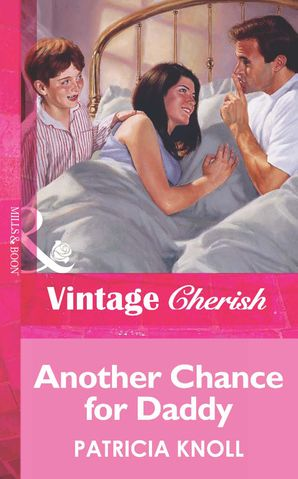 Another Chance for Daddy (Mills & Boon Vintage Cherish) eBook First edition by