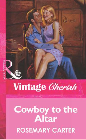 Cowboy To The Altar (Mills & Boon Vintage Cherish)