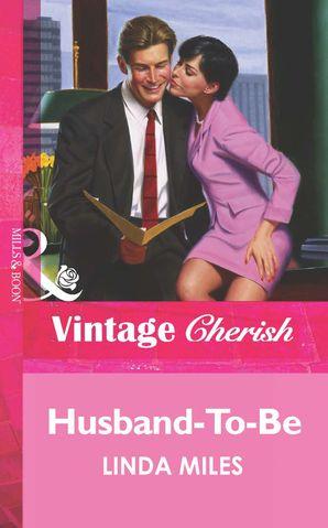 Husband-To-Be (Mills & Boon Vintage Cherish)
