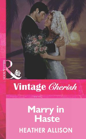 Marry in Haste (Mills & Boon Vintage Cherish) eBook First edition by