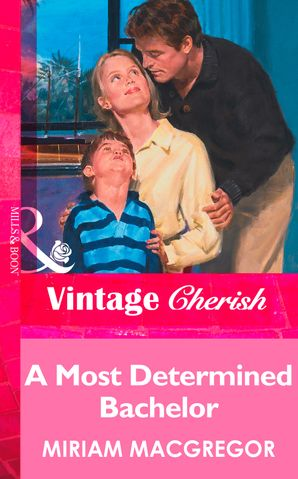 A Most Determined Bachelor (Mills & Boon Vintage Cherish)