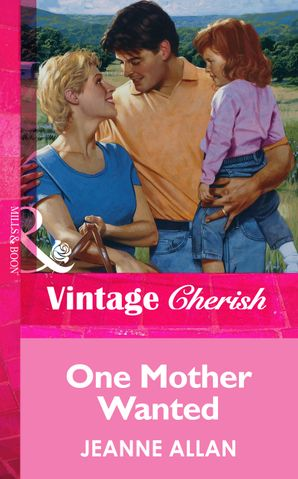 One Mother Wanted (Mills & Boon Vintage Cherish)