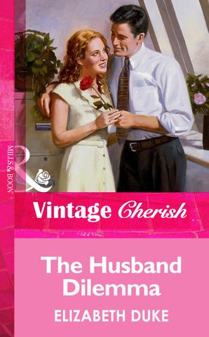 The Husband Dilemma (Mills & Boon Vintage Cherish)