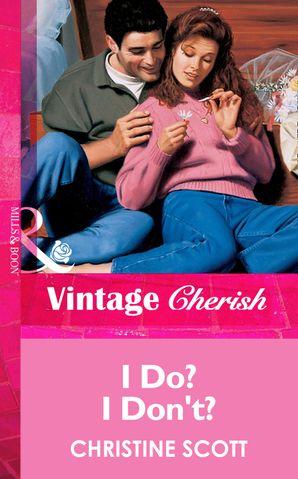 I Do? I Don't? (Mills & Boon Vintage Cherish)