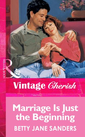 Marriage Is Just The Beginning (Mills & Boon Vintage Cherish) eBook First edition by