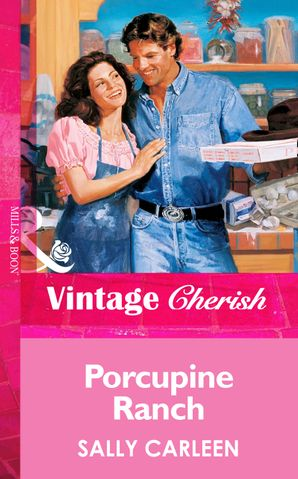 Porcupine Ranch (Mills & Boon Vintage Cherish) eBook First edition by