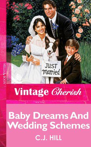 Baby Dreams And Wedding Schemes (Mills & Boon Vintage Cherish)