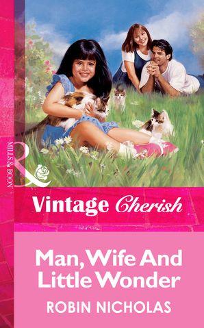 Man, Wife And Little Wonder (Mills & Boon Vintage Cherish)