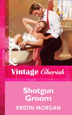 Shotgun Groom (Mills & Boon Vintage Cherish)