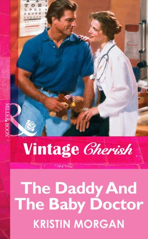 The Daddy And The Baby Doctor (Mills & Boon Vintage Cherish)