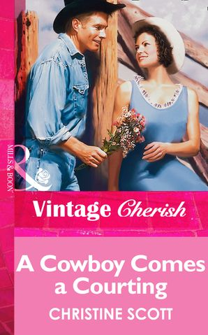 A Cowboy Comes A Courting (Mills & Boon Vintage Cherish)