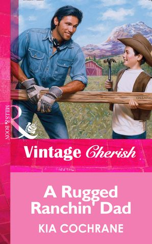 A Rugged Ranchin' Dad (Mills & Boon Vintage Cherish)