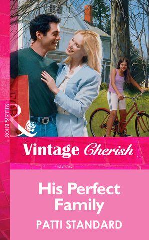 His Perfect Family (Mills & Boon Vintage Cherish)