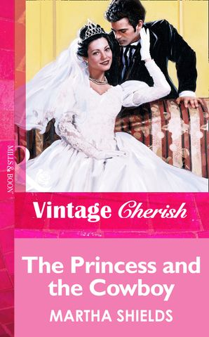The Princess And The Cowboy (Mills & Boon Vintage Cherish)