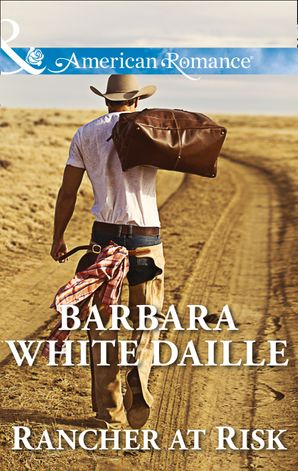 Rancher at Risk (Mills & Boon American Romance) eBook ePub First edition by Barbara White Daille