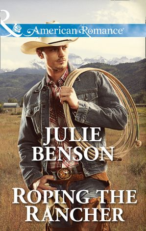 Roping the Rancher (Mills & Boon American Romance)
