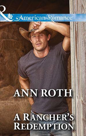A Rancher's Redemption (Mills & Boon American Romance) (Prosperity, Montana, Book 2)