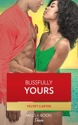 Blissfully Yours (Mills & Boon Kimani)