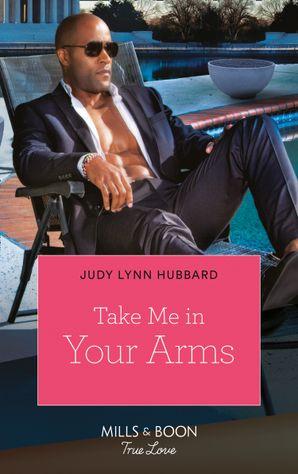Take Me in Your Arms (Mills & Boon Kimani) (Kimani Hotties, Book 57)