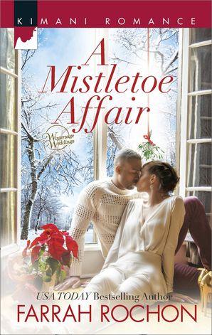 A Mistletoe Affair (Mills & Boon Kimani) (Wintersage Weddings, Book 3)