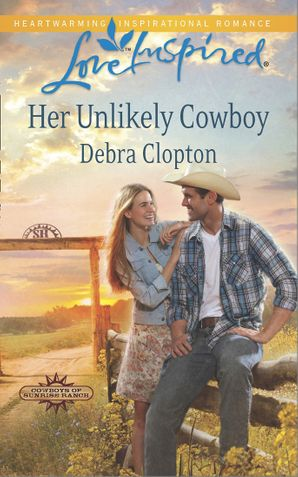 Her Unlikely Cowboy (Mills & Boon Love Inspired) (Cowboys of Sunrise Ranch, Book 3)