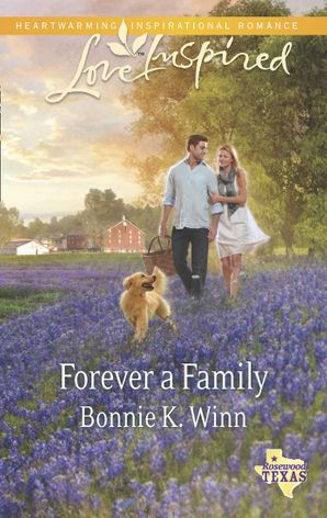 Forever a Family (Mills & Boon Love Inspired) (Rosewood, Texas, Book 8)