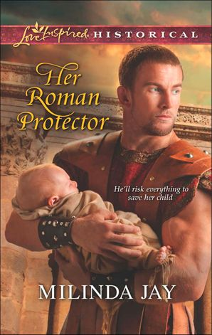 Her Roman Protector (Mills & Boon Love Inspired Historical)