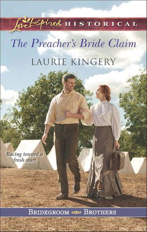 The Preacher's Bride Claim (Mills & Boon Love Inspired Historical) (Bridegroom Brothers, Book 1)