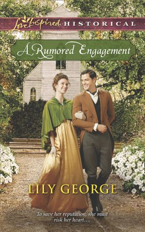 A Rumored Engagement (Mills & Boon Love Inspired Historical) eBook First edition by Lily George