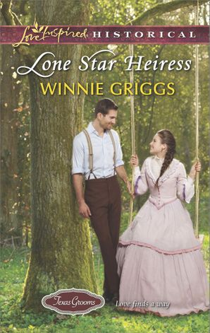 Lone Star Heiress (Mills & Boon Love Inspired Historical) (Texas Grooms (Love Inspired Historical), Book 4) eBook First edition by Winnie Griggs