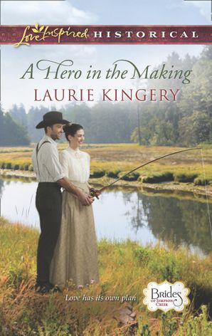 A Hero in the Making (Mills & Boon Love Inspired Historical) (Brides of Simpson Creek, Book 7)