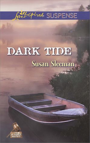 dark-tide-mills-and-boon-love-inspired-suspense-the-justice-agency-book-5