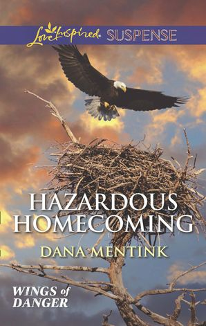 hazardous-homecoming-mills-and-boon-love-inspired-suspense-wings-of-danger-book-1