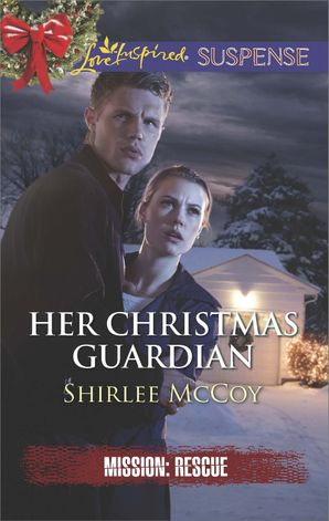 her-christmas-guardian-mills-and-boon-love-inspired-suspense-mission-rescue-book-2