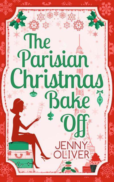 The Parisian Christmas Bake Off - Jenny Oliver
