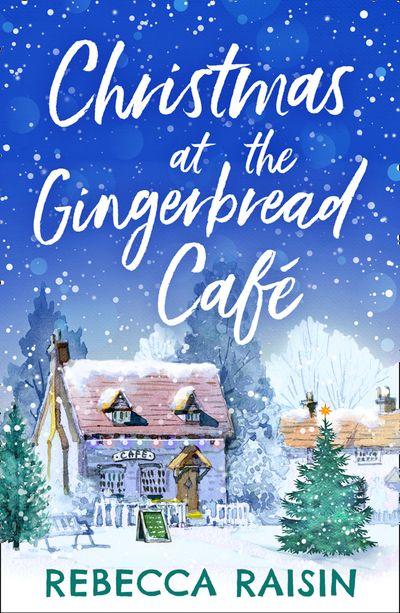 Christmas At The Gingerbread Café (The Gingerbread Café, Book 1) - Rebecca Raisin