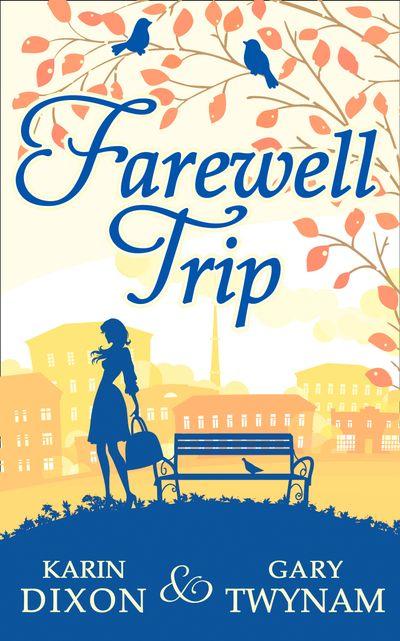 Farewell Trip - Karin Dixon and Gary Twynam