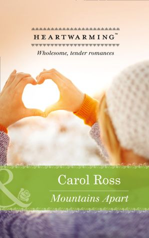 Mountains Apart (Mills & Boon Heartwarming) eBook First edition by Carol Ross